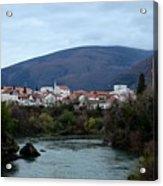 Neretva River And Mostar City And Hills With Mosque Minaret Bosnia Herzegovina Acrylic Print