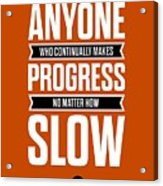 Never Discourage Anyone Motivating Quotes poster Acrylic Print