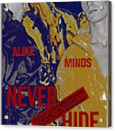 Never Hide Acrylic Print