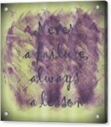 Never Acrylic Print