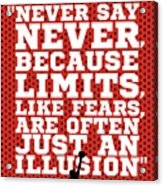 Never Say Never Gym Motivational Quotes Poster Acrylic Print
