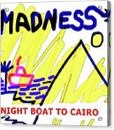 Night Boat To Cairo 1979 Acrylic Print