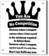 No Competition Acrylic Print