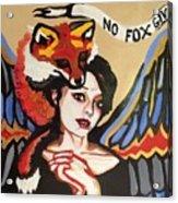 No Fox Given Acrylic Print
