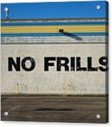 No Frlls Acrylic Print