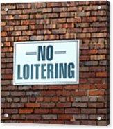 No Loitering Acrylic Print