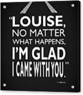 No Matter What Happens Acrylic Print