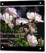 No One Is In Charge Of Your Happiness Except You Acrylic Print