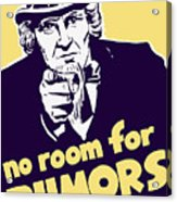 No Room For Rumors - Uncle Sam Acrylic Print