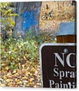 No Spray Painting Acrylic Print