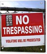No Trespassing And ... Acrylic Print