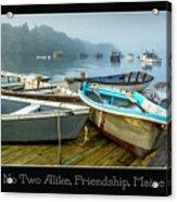 No Two Alike, Friendship, Maine Acrylic Print