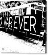 No War Ever Acrylic Print