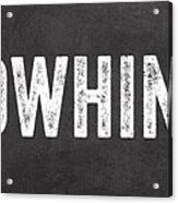 No Whining Hashtag Acrylic Print