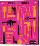 No743 My You Dont Mess With The Zohan Minimal Movie Poster Acrylic Print