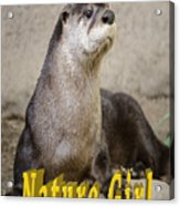 North American Otter Nature Girl Acrylic Print