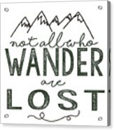 Not All Who Wander Green Acrylic Print