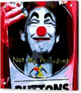 Not My President Acrylic Print
