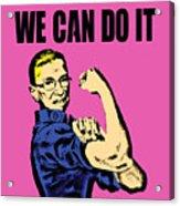 Notorious Rbg Ruth Bader Ginsburg We Can Do It Pop Art Acrylic Print