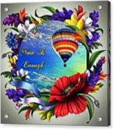 Now Is Enough Acrylic Print