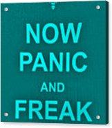 Now Panic 12 Acrylic Print