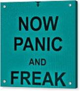 Now Panic 26 Acrylic Print