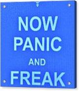 Now Panic 3 Acrylic Print