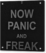 Now Panic 30 Acrylic Print