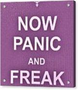 Now Panic 7 Acrylic Print