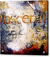 Obscenity Acrylic Print