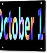 October 14 Acrylic Print