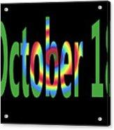 October 18 Acrylic Print