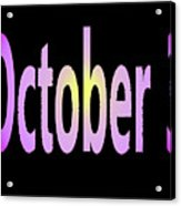 October 3 Acrylic Print
