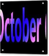 October 6 Acrylic Print
