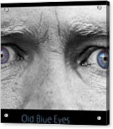 Old Blue Eyes Poster Print Acrylic Print