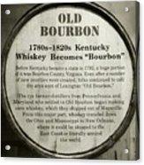 Old Bourbon Acrylic Print