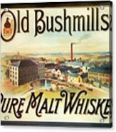 Old Bushmills Irish Whiskey. Old Advertising Poster Acrylic Print