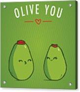 Olive You Acrylic Print