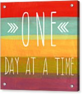One Day At A Time Acrylic Print