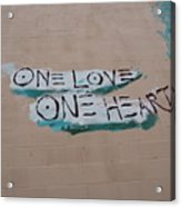 One Love One Heart Acrylic Print