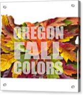 Oregon Maple Leaves Mixed Fall Colors Text Acrylic Print