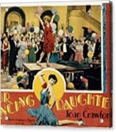 Our Dancing Daughters, Joan Crawford Acrylic Print