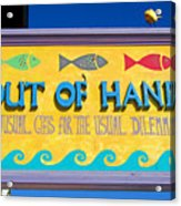 Out Of Hand Shop Sign Acrylic Print