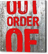 Out Of Order Acrylic Print