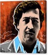 Pablo Escobar  Acrylic Print