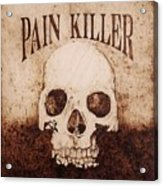 Pain Killer Acrylic Print