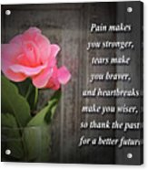 Pain Makes You Stronger Motivational Quotes Acrylic Print