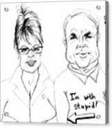 Palin And Mccain What A Pair Acrylic Print