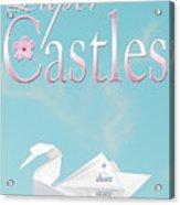Paper Castles Acrylic Print