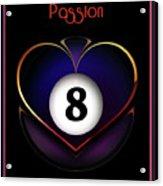 Pasionate8 Acrylic Print